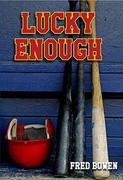 Lucky Enough -Fred Bowen